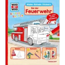 Tessloff WAS IST WAS Kindergarten: Bei der Feuerwehr
