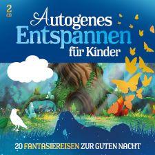 CD Autogenes Entspannen für Kinder - 20 Fantasiereisen